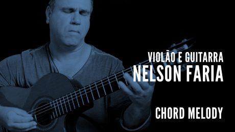 """Nelson Faria segura seu violão com título """"Violão e Guitarra - Nelson Faria - Chord Melody"""""""